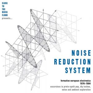 Various Artists – Noise Reduction System: Formative European Electronica 1974-1984