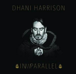 Dhani Harrison – In///Parallel