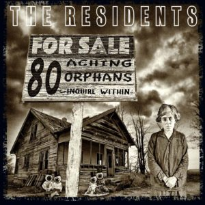 The Residents – 80 Aching Orphans