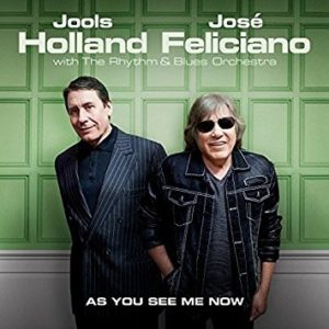 Jools Holland & José Feliciano with The Rhythm & Blues Orchestra – As You See Me Now