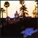 The Eagles – Hotel California (40th Anniversary Expanded Edition)