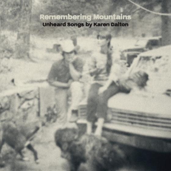 Various Artists – Remembering Mountains: Unheard Songs By Karen Dalton