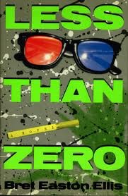 Everything Is Less Than Zero…the lit brat pack revisited
