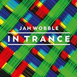 Jah Wobble – In Trance