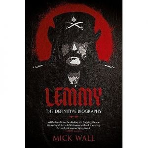 Lemmy – The Definitive Biography
