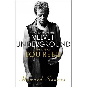 Howard Sounes bio of Lou Reed