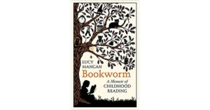 Bookworm – A Memoir of Childhood reading