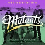 The Mutants – Your Desert My Mind