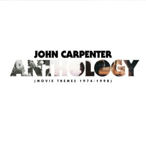 John Carpenter – Anthology (Movie Themes 1974 – 1998)