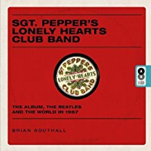 Sgt Pepper's Lonely Hearts Club Band – The Album, The Beatles & the World in 1967
