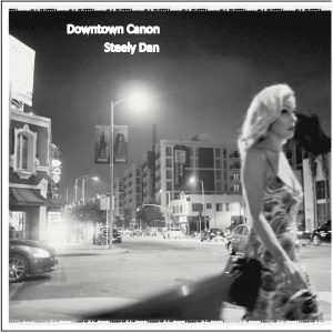 Steely Dan – Downtown Canon