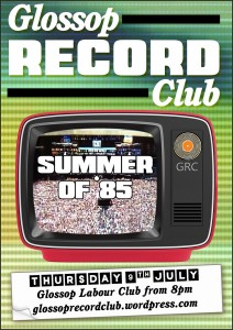 Glossop Record Club presents SUMMER OF '85