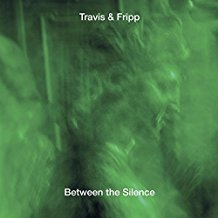 Travis & Fripp – Between The Silence