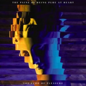 The Pains of Being Pure At Heart – The Echo of Pleasure