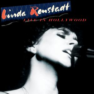 """Linda Ronstadt – """"Live in Hollywood"""""""