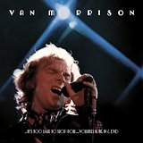 Van Morrison – It's Too Late To Stop Now – Volumes 2,3,4 and DVD