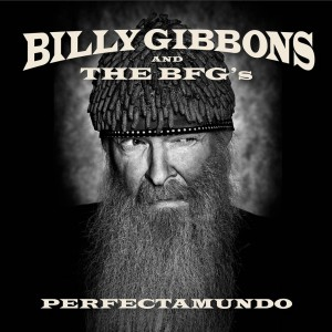 Billy Gibbons and the BFG's – Perfectamundo